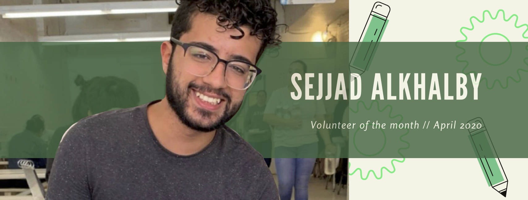 Introducing April's Volunteer of the Month, Sejjad!