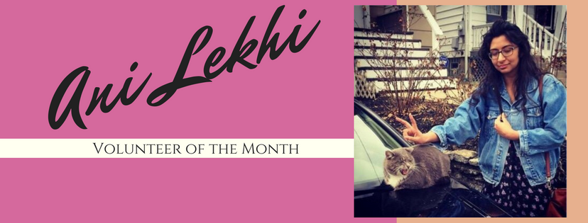 Ani Lekhi is our Volunteer of the Month!