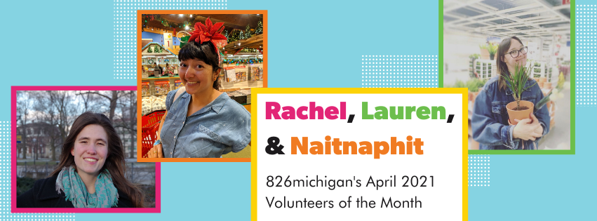 Resounding Rackham Fellows, 826michigan's April 2021 Volunteers of the Month!