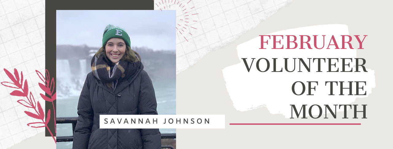 Introducing our February Volunteer of the Month! Click to read more about why Savannah is so spectacular!