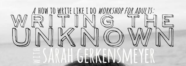 Join us for Writing the Unknown, a seminar for adults with Sarah Gerkensmeyer! Click above to register.