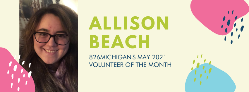 Admirable Allie, 826michigan's May 2021 Volunteer of the Month