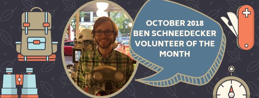 Ben Schneedecker is our Volunteerof the Month!