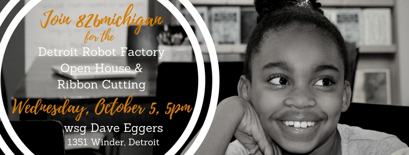 Join 826michigan as we cut the ribbon to the Detroit Robot Factory on October 5 at 5pm.