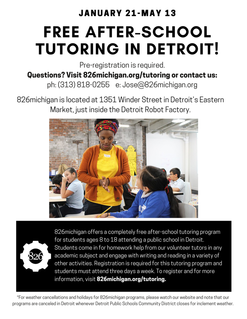 Tutoring runs Monday through Wednesday in Detroit beginning January 21 and ending May 13.