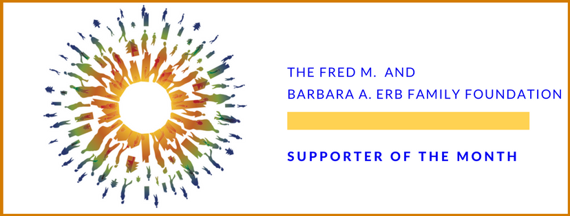 The Fred A. and Barbara M. Erb Family Foundation is our Supporter of the Month!