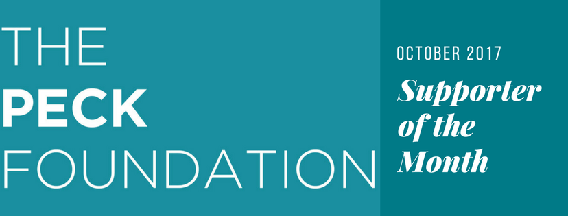 The Peck Foundation isourSupporter of the Month!